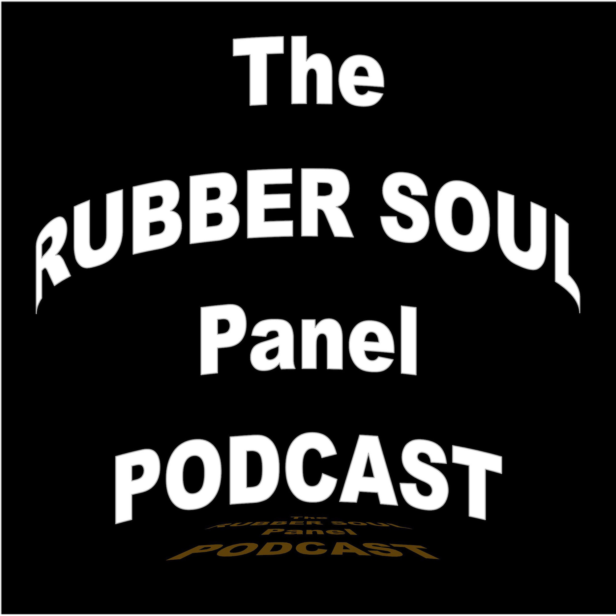 Rubber Soul Panel Podcast